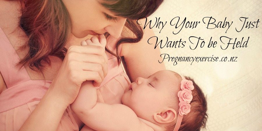 Why Your baby wants to be held, scientific facts