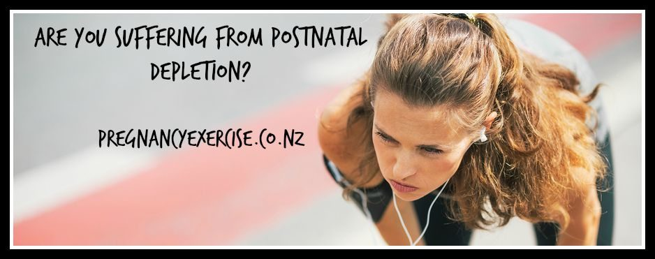 Are you suffering from Postnatal depletion