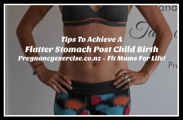 how to get a flat stomach post birth