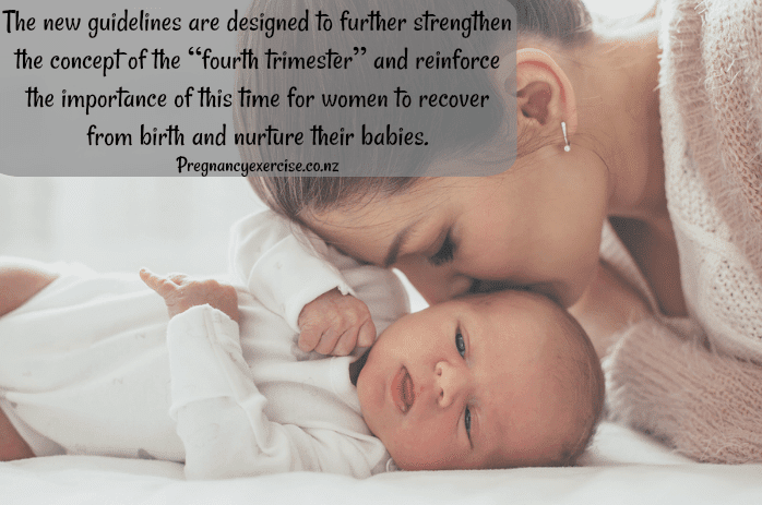 """The guidelines are designed to further strengthen the concept of the """"fourth trimester"""" and reinforce the importance of this time for women to recover from birth and nurture their babies."""