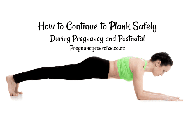 How to Continue to Plank Safely during Pregnancy and Postnatal