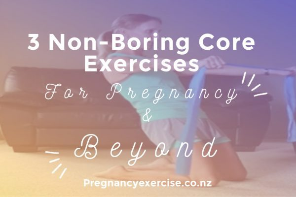 3 Non-Boring Safe Core Exercises for Pregnancy and Beyond