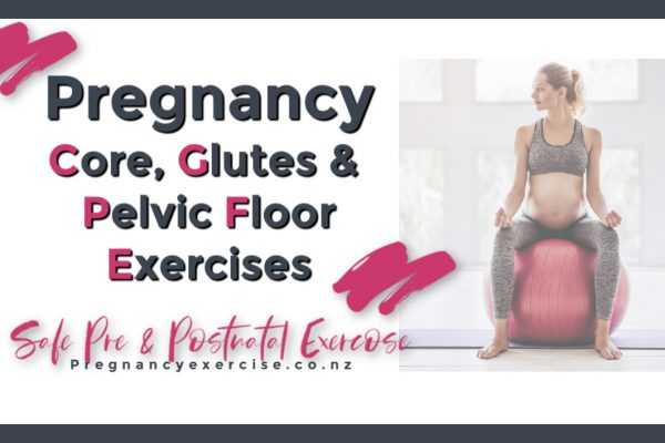 Pregnancy Core, Pelvic Floor and Glute Exercises