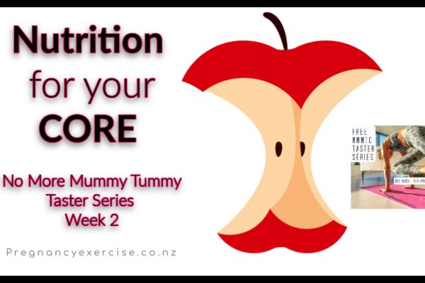 Nutrition for your Postnatal Core