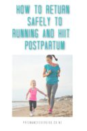 How to return Safely to Running and HIIT Postpartum